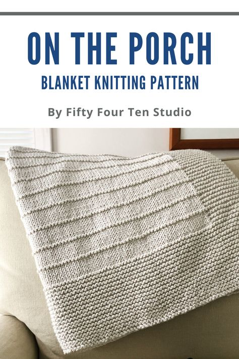 Easy to Knit Beginner Blanket Knitting Pattern for Worsted Weight Yarn - On the Porch Blanket — Fifty Four Ten Studio- pia mig Easy Blanket Knitting Patterns, Easy Knit Baby Blanket, Knitted Afghans, Knitted Baby Blankets, Knitted Blankets, Beginner Knitting Patterns, Toddler Blanket, Blanket Crochet, Manta Crochet