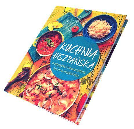 Ksiazka Kuchnia Hiszpanska Posiada Mnostwo Przepisow Hiszpanskie Dania Przekaski Oraz Mniej I Bardziej Wykwintne Potrawy Book Cover Books