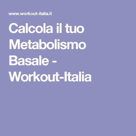 Calcola il tuo Metabolismo Basale - Workout-Italia