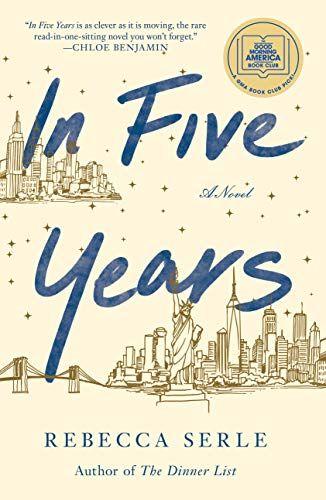In Five Years: A Novel by Rebecca Serle  https://smile.amazon.com/dp/B07TFB5VWB/ref=cm_sw_r_pi_dp_U_x_Te3rEb1A36BHA    Books, Books to read, Book club