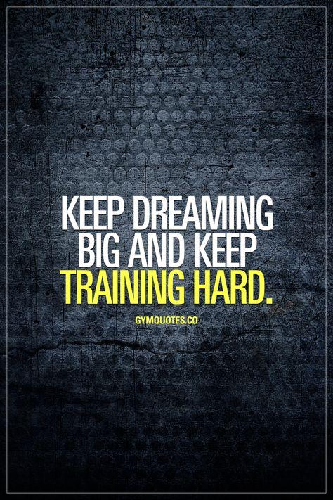 trainhard Keep dreaming big and keep...