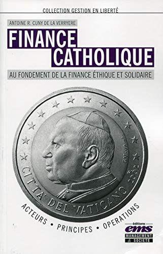 Telecharger Pdf Finance Catholique Au Fondement De La Finance Ethique Et Solidaire Acteurs Principes Operatio Amazon Kindle Books Reading Ebook