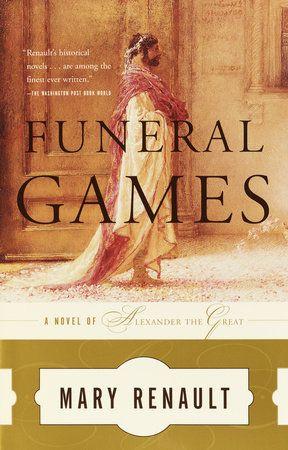 Funeral Games By Mary Renault 9780375714191 Penguinrandomhouse Com Books Books Historical Novels Renault