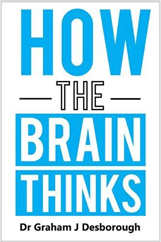 Brainscience Kindlebooks Neuropsychology Neuroscience How The Brain Thinks Https Www Justkindlebooks Com Books To Read Online Geek Books Dr Graham