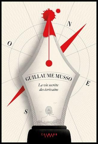 La Vie Secrete Des Ecrivains Guillaume Musso Editions