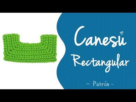 CANESÚ RECTANGULAR A CROCHET (principios básicos) | Patrones Valhalla - YouTube