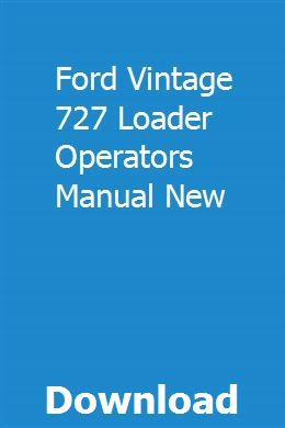 Ford Vintage 727 Loader Operators Manual New Manual Operator Ford