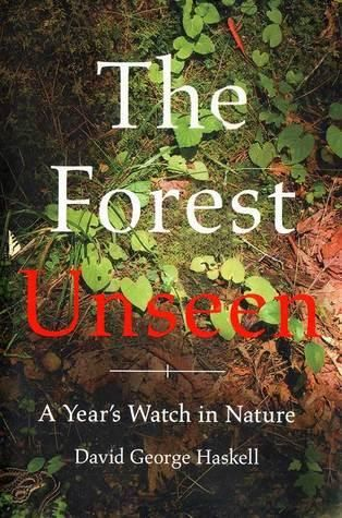 Download Pdf The Forest Unseen A Year S Watch In Nature Ebook Books Nonfiction Book Awards