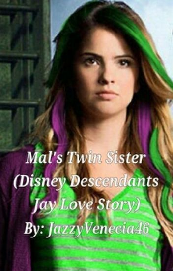 Mal's Twin Sister *COMPLETED* in 2019 | Descendants | Twin sisters
