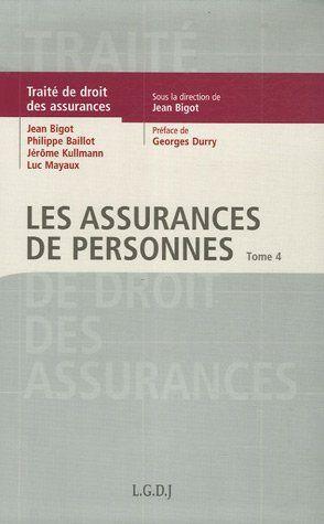 Telecharger Traite De Droit Des Assurances Tome 4 Les Assurances De Personnes Pdf Par Jean Bigot Jerome Kullmann Philippe B Book Marketing New Books Books