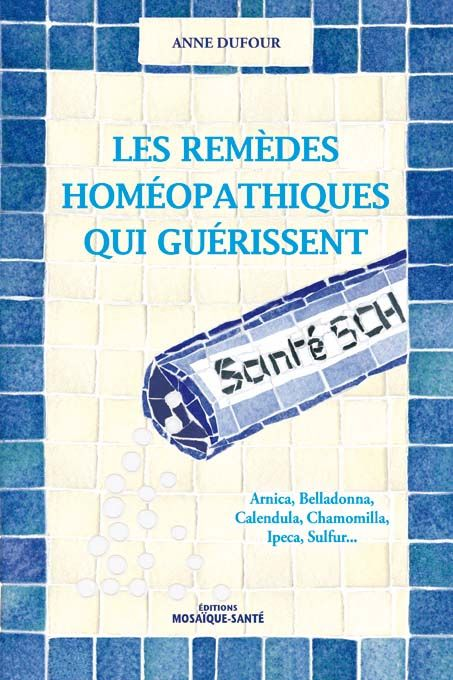 Les Remedes Homeopathiques Qui Guerissent D Anne Dufour Remede Homeopathique Homeopathie Guerir