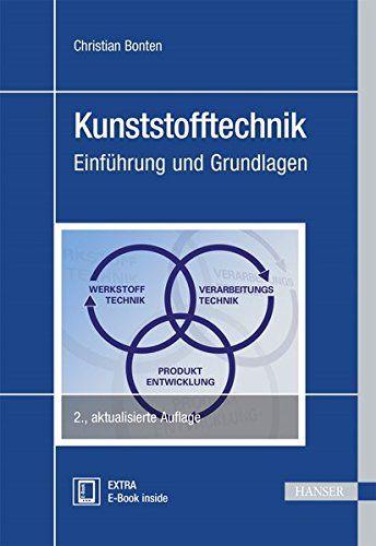 Kunststofftechnik Einfa Hrung Und Grundlagen Einf Kunststofftechnik Hrung Grundlagen Technik Bucher Kindle Bucher