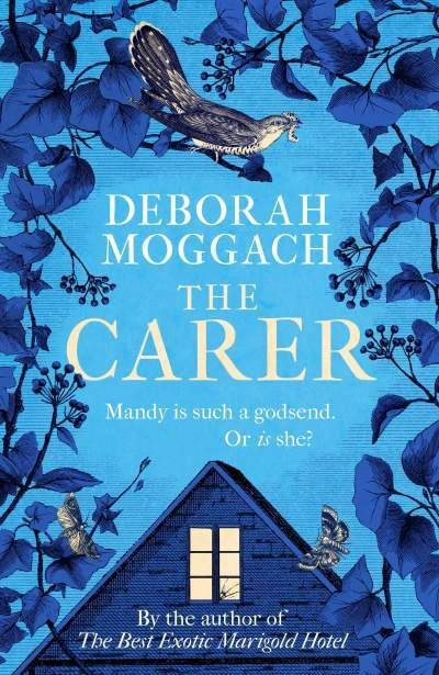 The Carer By Deborah Moggach James Is Getting On A Bit And