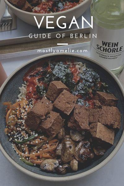 Best Vegan Restaurants Berlin The Guide Mostly Amelie In 2020 Best Vegan Restaurants Vegan Restaurants Vegan Food Near Me