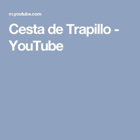 Cesta de Trapillo - YouTube