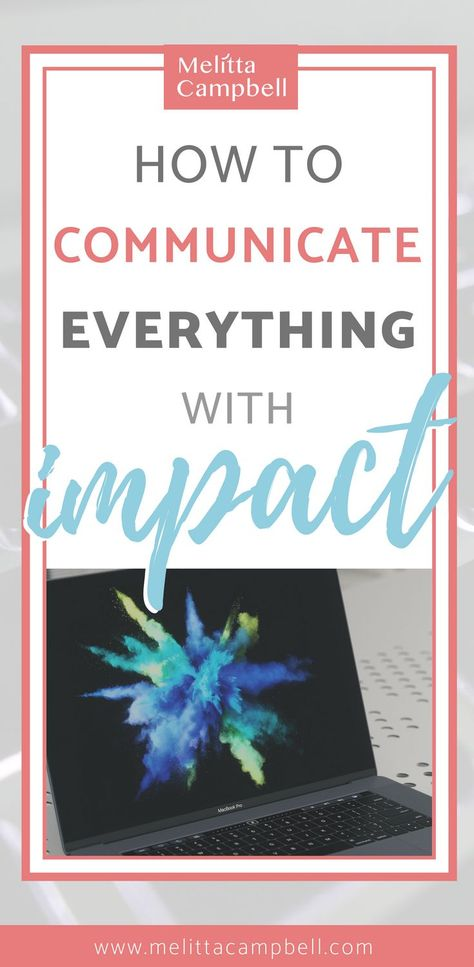 How to Communicate Everything with Impact!