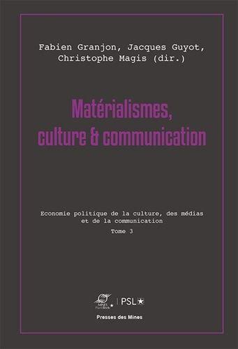 Materialismes Culture Communication 3 Eco Politique De La Culture Des Medias De La Communicat Materialisme Sociologie Communication