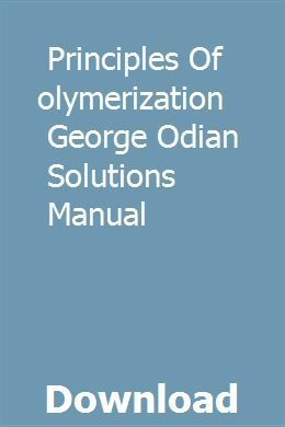 Prinzipien Der Polymerisation George Odian Solutions Manual Download Pdf Inbuylalis Der Download George Inbuyl Solutions Drafting Tools Data Network