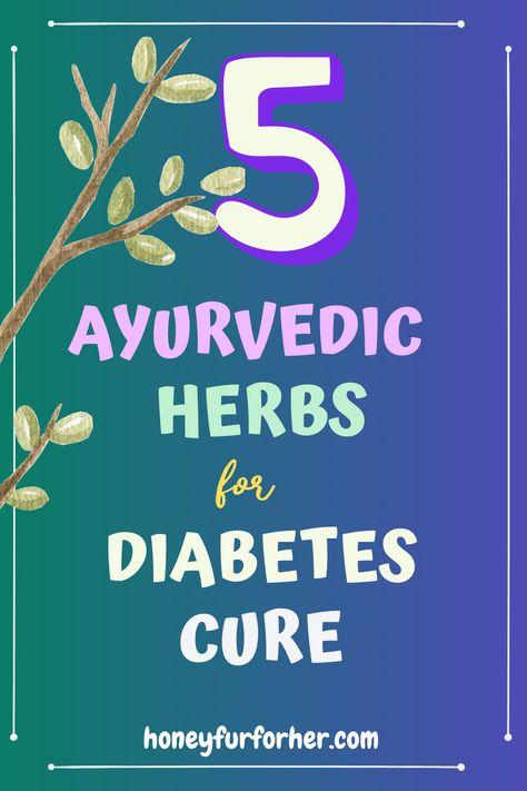 Top 5 Ayurvedic Herbs For Diabetes Cure #diabetesnomore #herbsforhealth #ayurveda #naturalherbs
