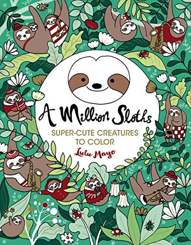 Download Pdf A Million Sloths A Million Creatures To Color Free Epub Mobi Ebooks Coloring Books Sloth Designs Coloring Books
