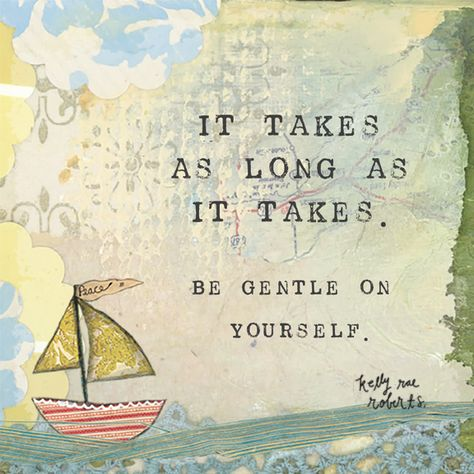 It Takes As Long As It Takes is an invitation to be gentle with ourselves on our healing journeys.
