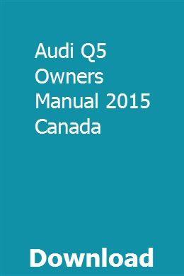 Audi Q5 Owners Manual 2015 Canada Owners Manuals Vauxhall Corsa Audi Q5