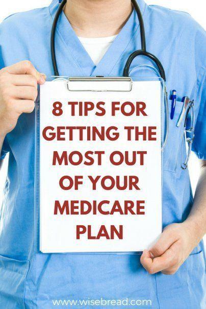 8 Tips For Getting The Most Out Of Your Medicare Plan How To