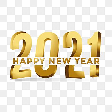 Simple Luxury 3d Text 2021 Happy New Year 2021 2021 New Year Happy New Year Png And Vector With Transparent Background For Free Download Happy New Year Png Happy New Year