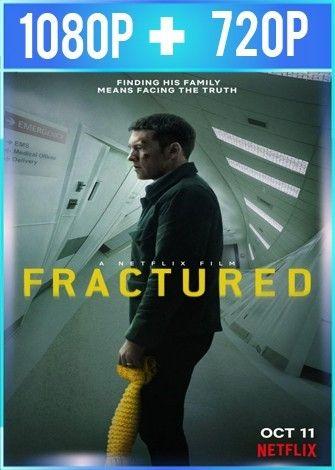 Fractured Fractura 2019 Hd 1080p Y 720p Latino Dual Imagenes Trailers Fractura Viaje Familiar