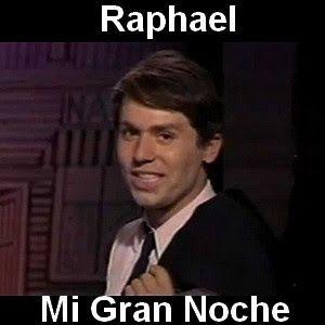 Raphael Mi Gran Noche Letras Y Acordes Canciones Letras De Música