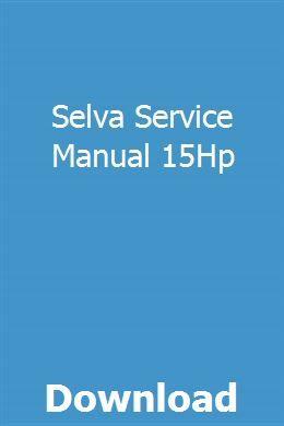 Selva Service Manual 15hp Repair Manuals Mercedes Slk User Manual
