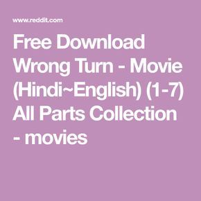 Free Download Wrong Turn - Movie (Hindi~English) (1-7) All