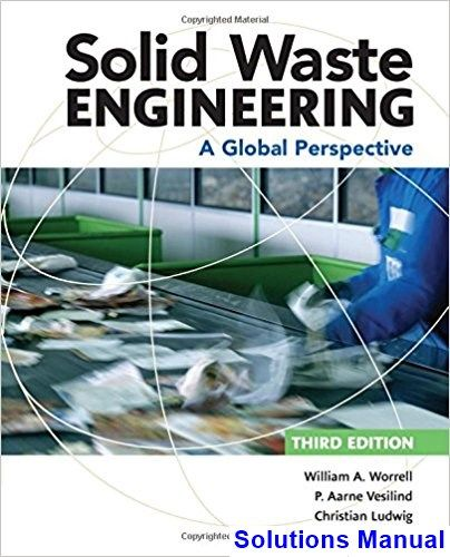 Solid Waste Engineering A Global Perspective 3rd Edition Worrell