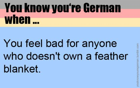 I never knew this was a German thing until VERY recently.