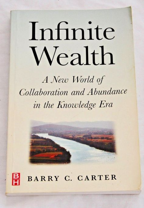 Infinite Wealth: A New World of Collaboration and Abundance in the Knowledge Era