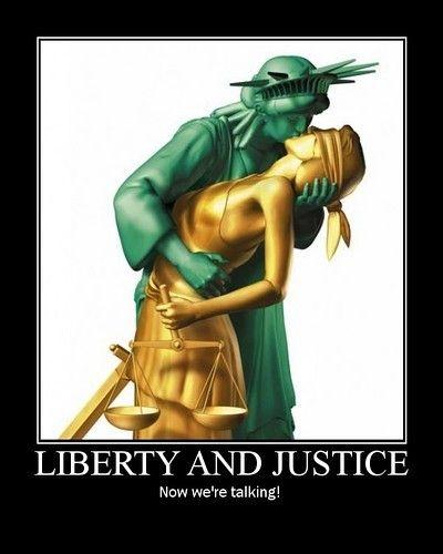 Liberty and Justice http://n3t.net/humor/motivation/libertyandjus tice.jpg