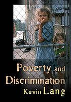 Poverty and discrimination by Kevin Lang @ 362.5 L25 2007