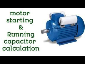 Motor Starting Capacitor Running Capacitor Calculation Youtube In 2021 Capacitor Motor Electrical Motor