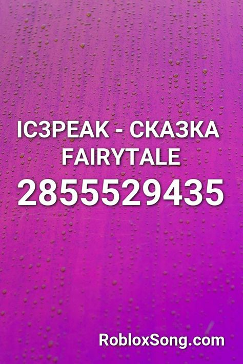 Ic3peak Skazka Fairytale Roblox Id Roblox Music Codes Roblox Blackpink Fairy Tales