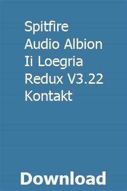 Spitfire Audio Albion Ii Loegria Redux V3 22 Kontakt