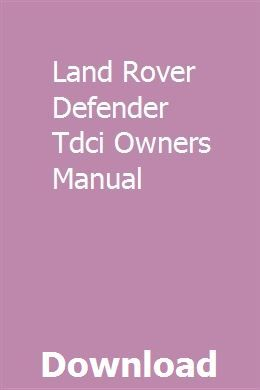 Land Rover Defender Tdci Owners Manual With Images Land Rover Defender Land Rover Owners Manuals