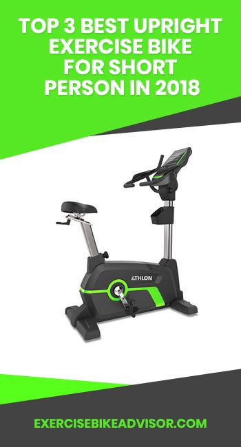 Top 7 Best Upright Exercise Bike For Short Person In 2020 Biking