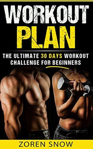 Workout Plan The Ultimate 30 Day Workout Challenge For Beginners Workout Books For Men For Wome 30 Day Workout Challenge Workout Plan Workout For Beginners