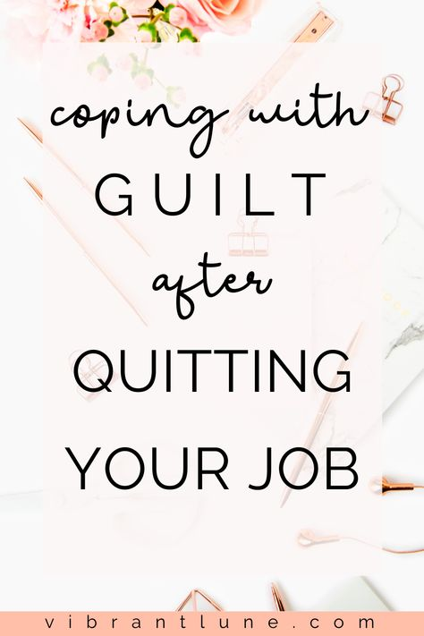How to Cope with Guilt After Quitting a Toxic Job | Vibrant Lune