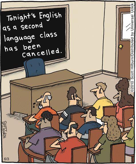 "ESL humour - ""Tonight's English as a second language class has been cancelled. Funny Cartoons, Funny Jokes, Hilarious, Funniest Jokes, Grammar Jokes, Funny Comics, Foreign Language Teaching, Teaching English, Efl Teaching"