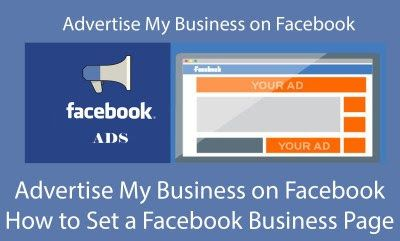 Advertise My Business On Facebook How To Set A Facebook Business Page Advertising Your Business On F Advertise My Business Facebook Business Business Pages