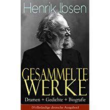Gesammelte Werke Dramen Gedichte Biografie Vollstndige
