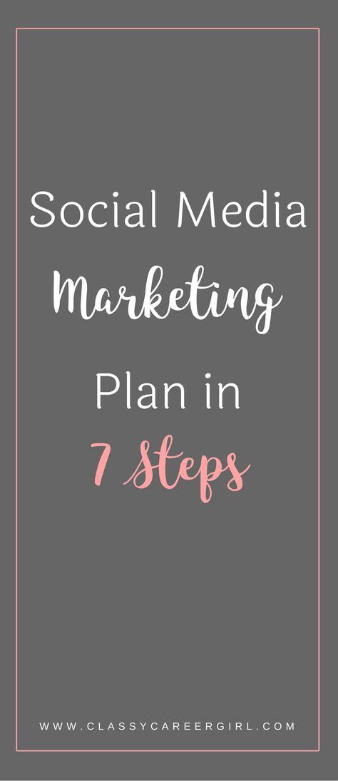 Social Media Marketing Plan in 7 Steps - Classy Career Girl