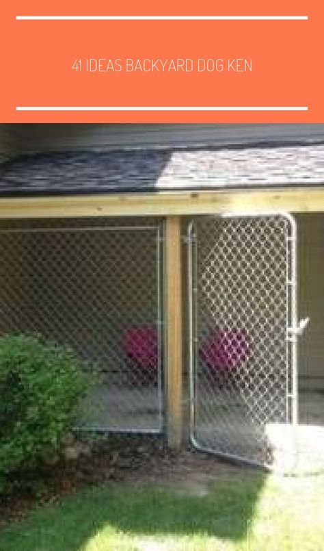 41 Ideas backyard dog kennel ideas outdoor  #backyard #dogkennel #ideas #kennel #outdoor #dog kennel outdoor backyards 41 Ideas backyard dog kennel ideas outdoor