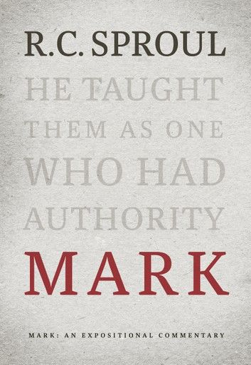 Mark Ebook By R C Sproul Rakuten Kobo Theology Books Bible Commentary Marks